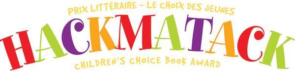 Hackmatack Children's Choice Book Award / Prix Littéraire - Le Choix des Jeunes.